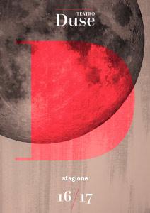 Archivio Stagioni | Stagione 16/17 - Teatro Duse Bologna