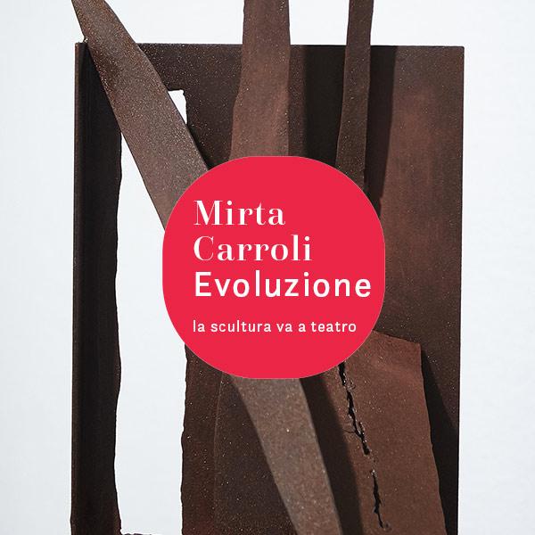 LA SCULTURA VA A TEATRO | Mirta Carroli